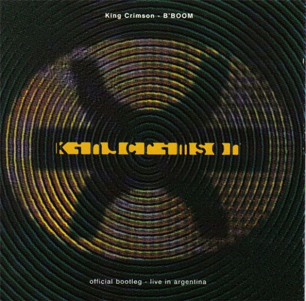 King Crimson B'Boom. Official bootleg - Live in Argentina  album cover
