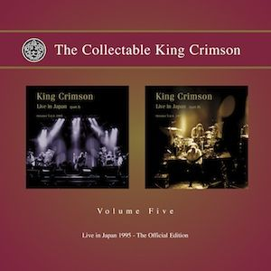 King Crimson The Collectable King Crimson: Vol. 5: Live In Japan, 1995 album cover