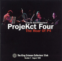 King Crimson Live in San Francisco - The Roar of P4 (ProjeKct Four) album cover