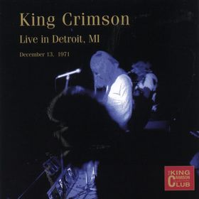 King Crimson Live in Detroit, MI album cover