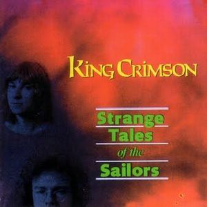 King Crimson - Strange Tales of the Sailors CD (album) cover