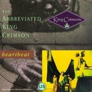 King Crimson The Abbreviated King Crimson: Heartbeat  album cover