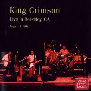 King Crimson Live in Berkeley, CA 1982  album cover