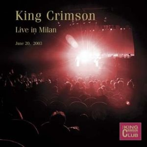King Crimson Live In Milan June 20, 2003 album cover