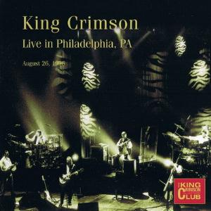 King Crimson Live in Philadelphia, PA, August 26, 1996 album cover