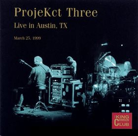 King Crimson King Crimson - CC - ProjeKct Three Live in Austin, TX , March 25, 1999 album cover