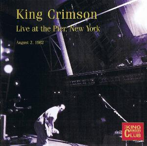 King Crimson Live at the Pier, NYC - August 2 , 1982 album cover
