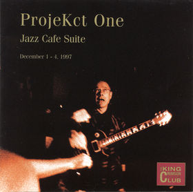 King Crimson King Crimson - CC - ProjeKct One - Jazz Cafe Suite, December 1 - 4, 1997 album cover