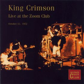 King Crimson Live at The Zoom Club album cover