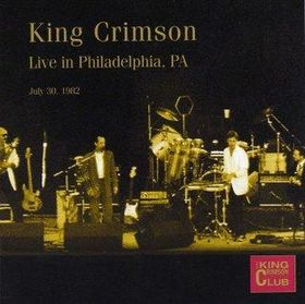 King Crimson Live in Philadelphia, PA , July 30, 1982  album cover
