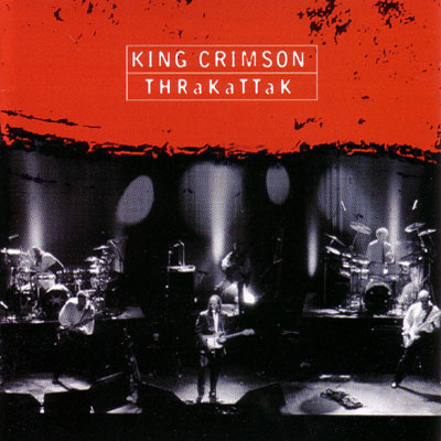 King Crimson - THRaKaTTaK CD (album) cover