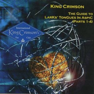 King Crimson The Guide to Larks' Tongues in Aspic (Parts 1-4) album cover