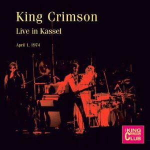 King Crimson Live in Kassel, April 1, 1974 album cover