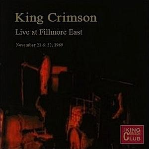 King Crimson - Live at Fillmore East, November 21 & 22, 1969 CD (album) cover