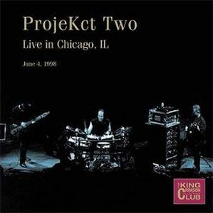 King Crimson Projekct Two - CC- Live in Chicago, IL album cover