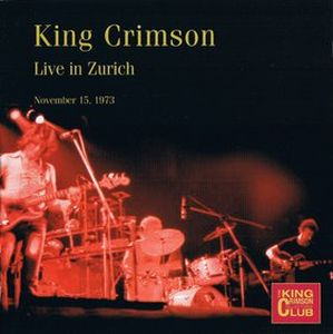 King Crimson Live Zurich, Nov. 15, 1973 album cover