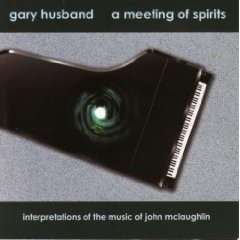 A Meeting Of Spirits: Interpretation of the music of John McLaughlin by HUSBAND, GARY album cover