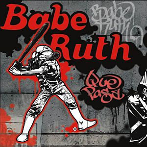 Babe Ruth - Que Pasa CD (album) cover