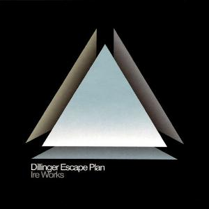 The Dillinger Escape Plan - Ire Works CD (album) cover