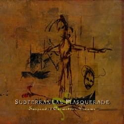 Suspended Animation Dreams by SUBTERRANEAN MASQUERADE album cover