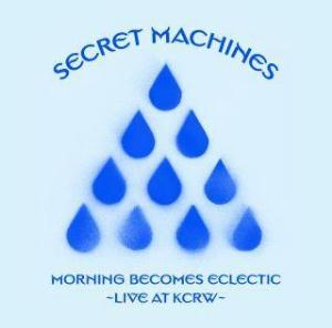 The Secret Machines - Morning Becomes Eclectic (Live at KCRW) CD (album) cover