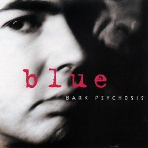 Bark Psychosis Blue album cover