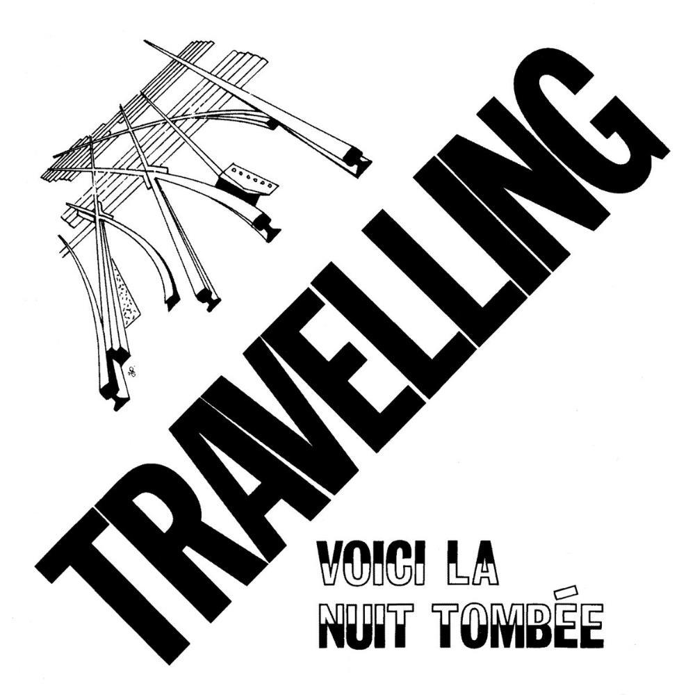 Voici La Nuit Tombée by TRAVELLING album cover
