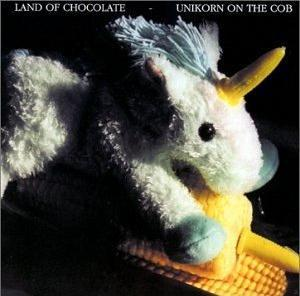 Land Of Chocolate - Unikorn On The Cob  CD (album) cover