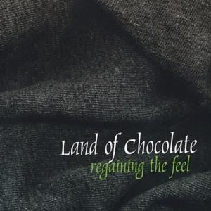 Land Of Chocolate Regaining The Feel album cover