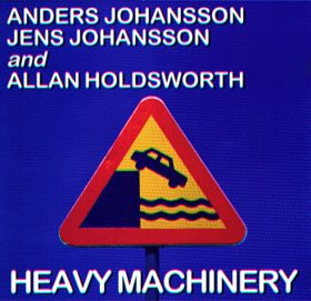 Jens Johansson - Heavy Machinery (with Jens Johansson and Allan Holdsworth) CD (album) cover