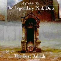 Legendary Pink Dots A Guide To The Legendary Pink Dots Vol.1: The Best Ballads album cover