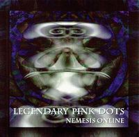 Legendary Pink Dots Nemesis Online album cover