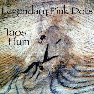 Legendary Pink Dots Taos Hum album cover