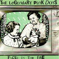 Legendary Pink Dots Faces In The Fire album cover