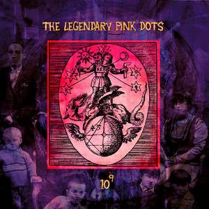 10 To The Power Of 9 by LEGENDARY PINK DOTS, THE album cover