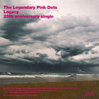 Legendary Pink Dots Legacy (25th Anniversary Single) album cover
