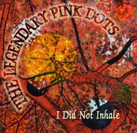 Legendary Pink Dots I Did Not Inhale album cover