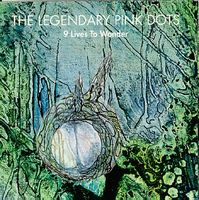 Legendary Pink Dots 9 Lives To Wonder album cover