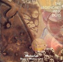 Legendary Pink Dots Malachai (Shadow Weaver Part2) album cover