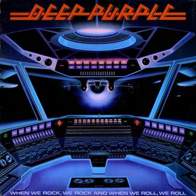 Deep Purple - When We Rock, We Rock, and When We Roll, We Roll CD (album) cover