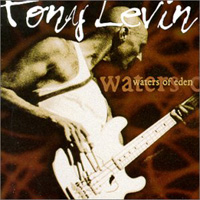 Tony Levin - Waters of Eden CD (album) cover