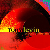 Tony Levin - Pieces of The Sun CD (album) cover