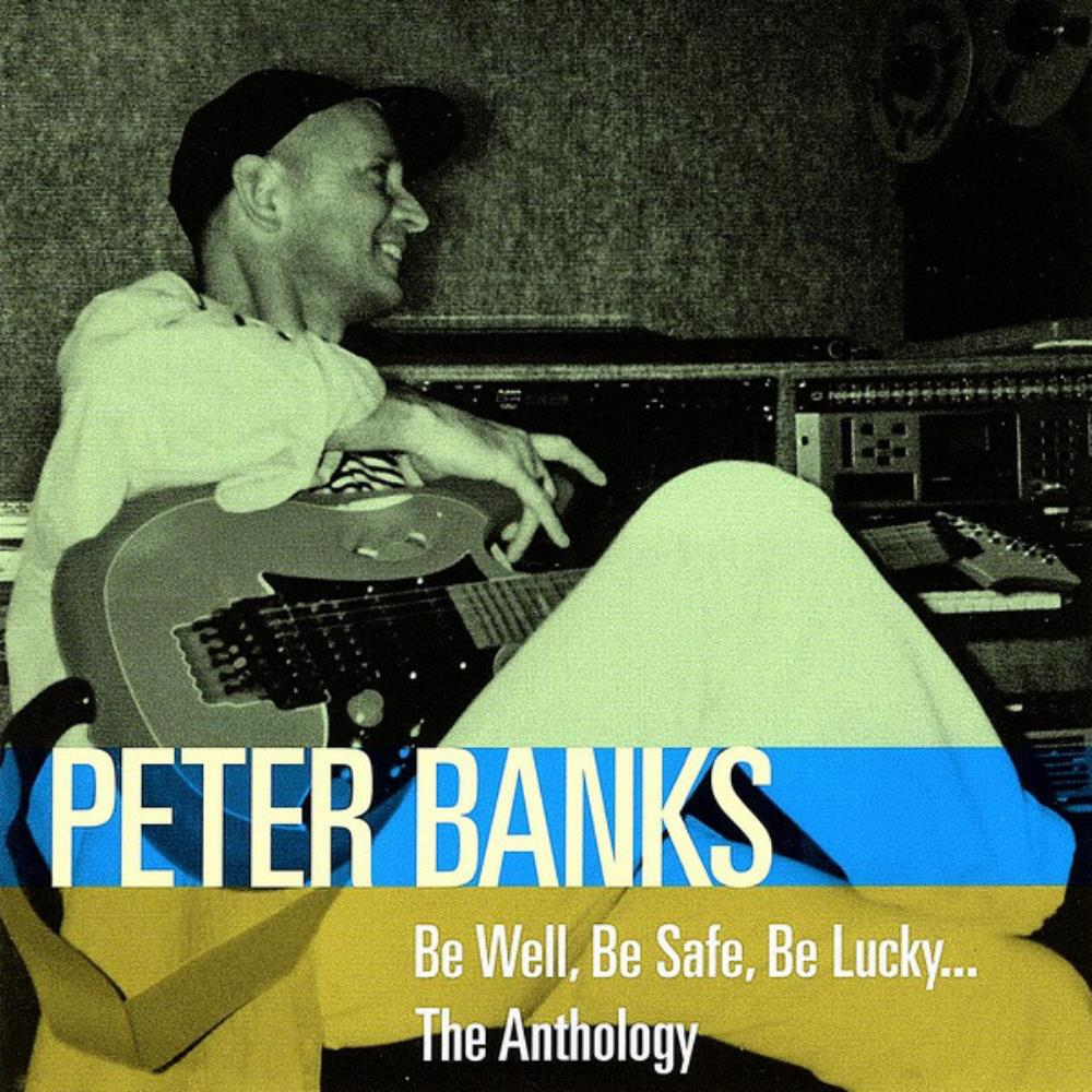 Peter Banks - Be Well, Be Safe, Be Lucky... The Anthology CD (album) cover
