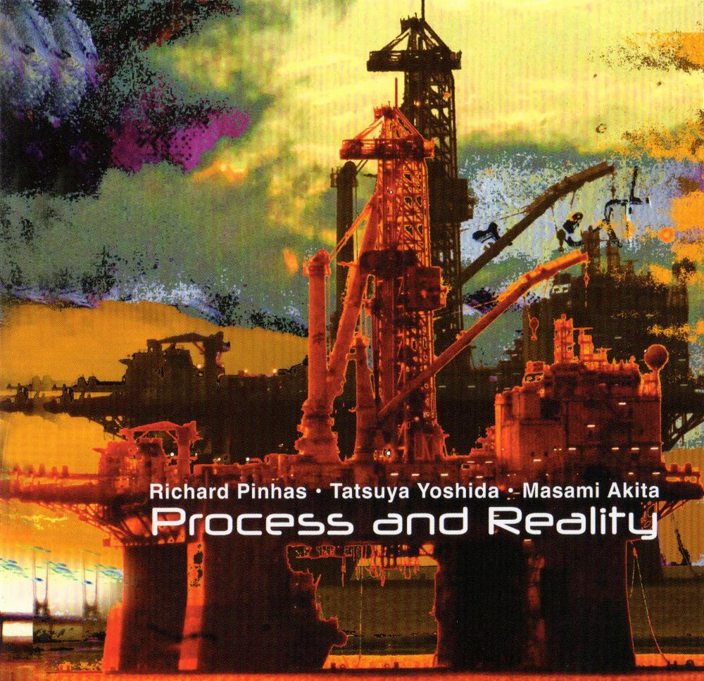 Richard Pinhas, Tatsuya Yoshida & Masami Akita: Process And Reality by PINHAS, RICHARD album cover