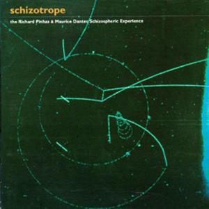Richard Pinhas Schizotrope: the Richard Pinhas & Maurice Dantec Schozotropic Experience album cover