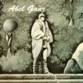 Abel Ganz The Dangers Of Strangers album cover