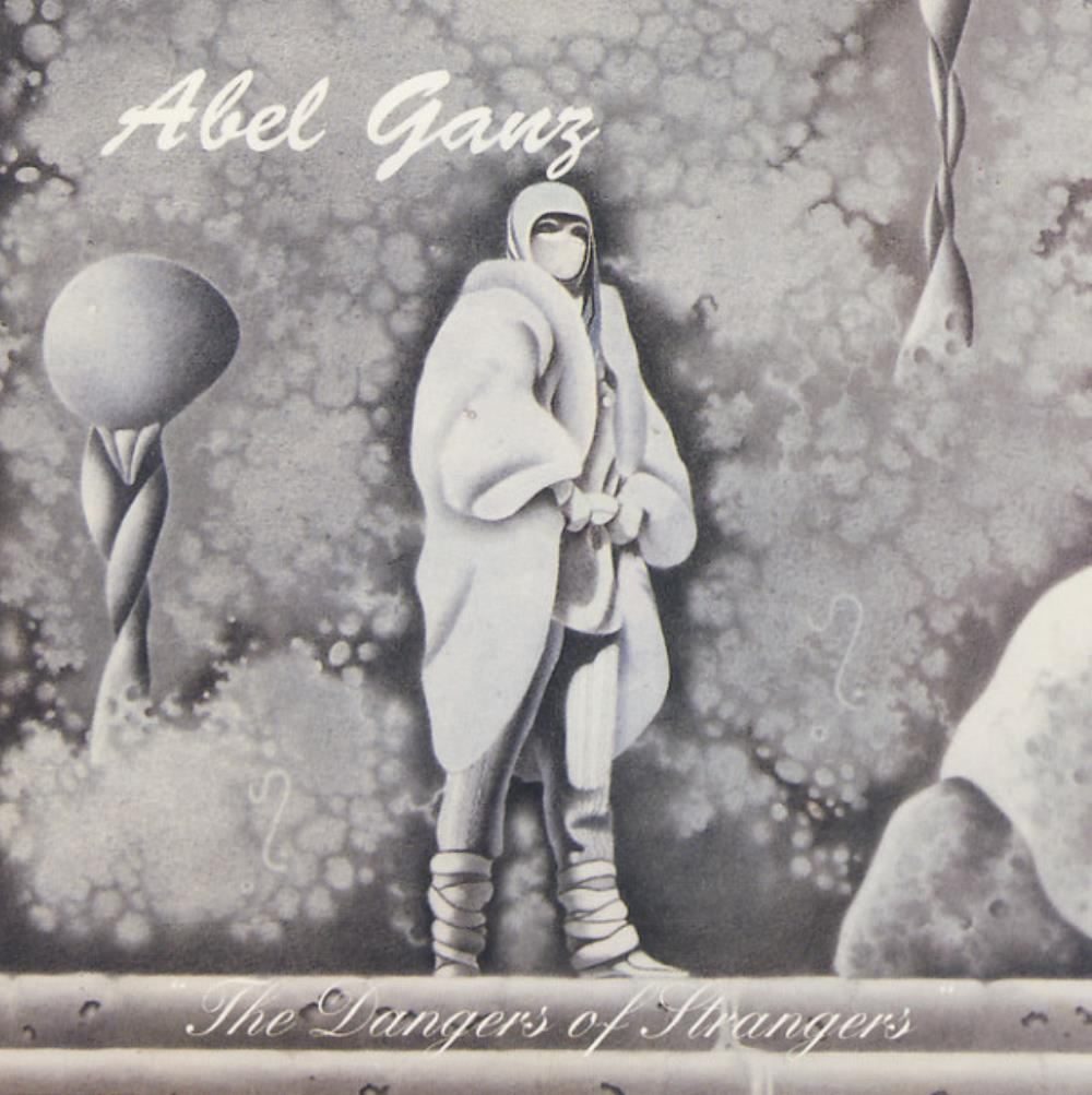 Abel Ganz - The Dangers Of Strangers CD (album) cover