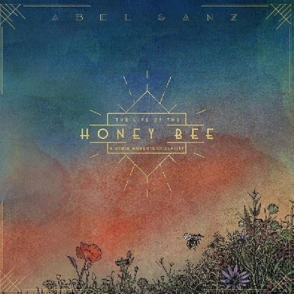 Abel Ganz The Life of the Honey Bee and Other Moments of Clarity album cover