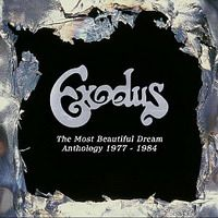 The Most Beautiful Dream Anthology 1977-1984 by EXODUS album cover