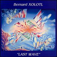 Bernard Xolotl Last Wave album cover